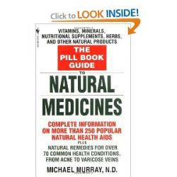 The Pill Book Guide to Natural Medicines: Vitamins, Minerals, Nutritional Supplements, Herbs, and Other Natural Products [Mass Market Paperback]