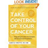 Take Control of Your Cancer: Integrating the Best of Alternative and Conventional Treatments [Paperback]